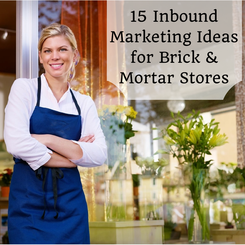 15 Inbound Marketing Ideas for Local Stores