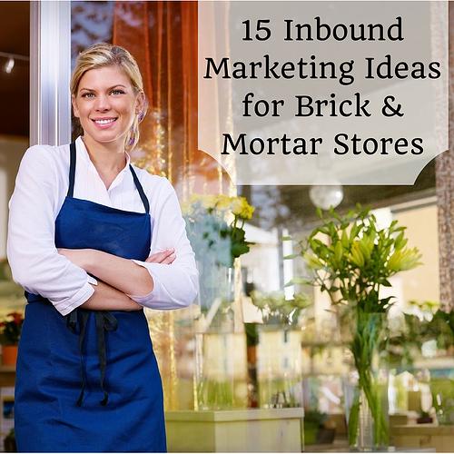 15 Inbound Marketing Ideas for Local Stores