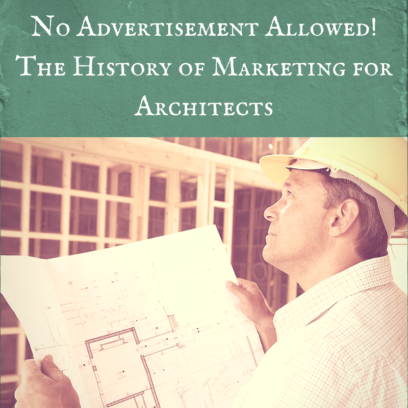 The History of Marketing for Architects