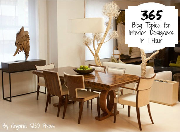 How To Get 365 Blog Topics for Interior Designers In 1 Hour