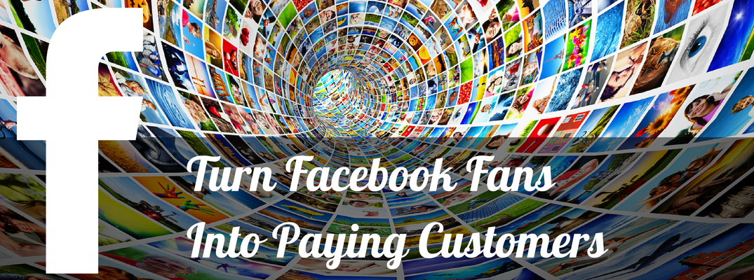 Turn_Facebook_Fans_Into_Paying_Customers