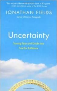 Uncertainty Jonathan Fields