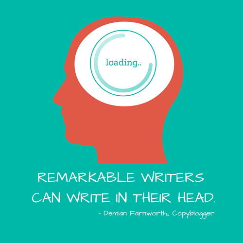 Remarkable writers can write in their heads
