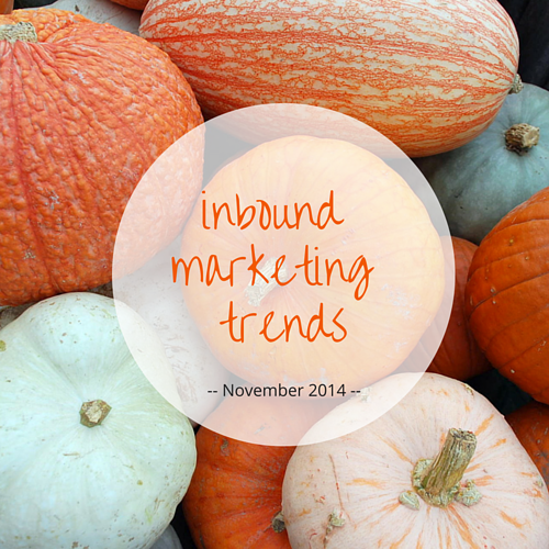 Inbound Marketing Trends November 2014