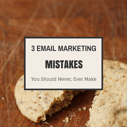 3 email marketing mistakes