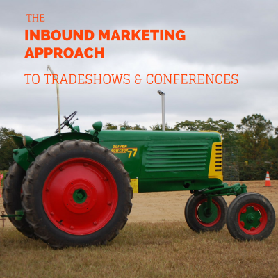 Inbound marketing approach to tradeshows and conferences