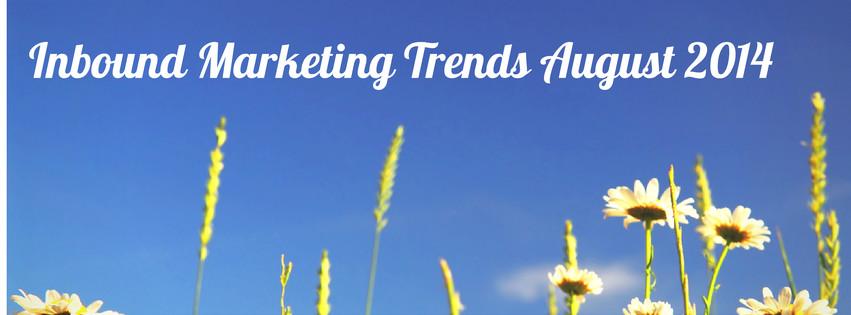 Inbound Marketing Trends August 2014