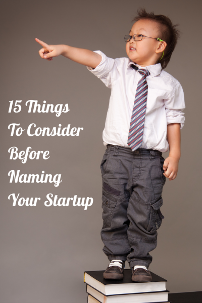15 Things To Consider Before Naming Your Startup