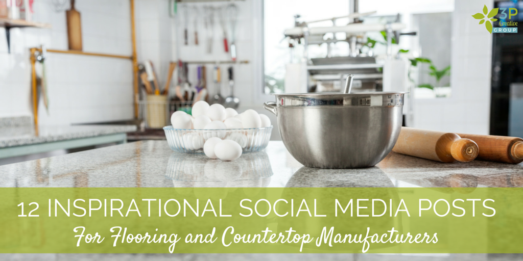 12_Inspirational_Social_Media_Posts_For_Flooring_and_Countertop_Manufacturers.png