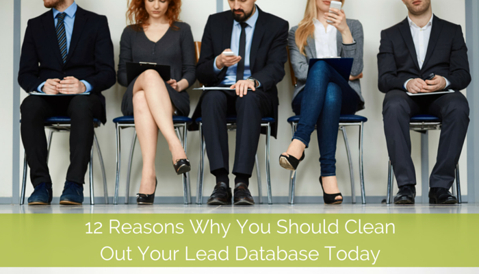 12_Reasons_Why_You_Should_Clean_Out_Your_Lead_Database_Today.png