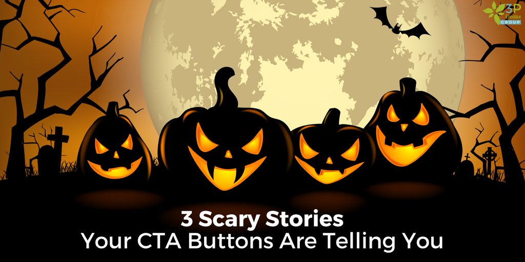 3 Scary Stories Your Call To Action Buttons Are Telling You.png