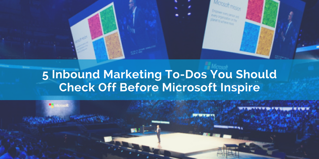 5 Inbound Marketing To-Dos You Should Check Off Before Microsoft Inspire.png