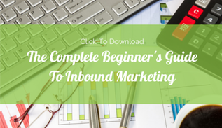 The Beginner's Guide To Inbound Marketing eBook - Click Here to download