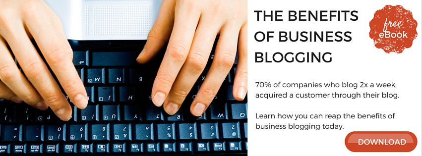 Click here to download the eBook: The benefits of business blogging